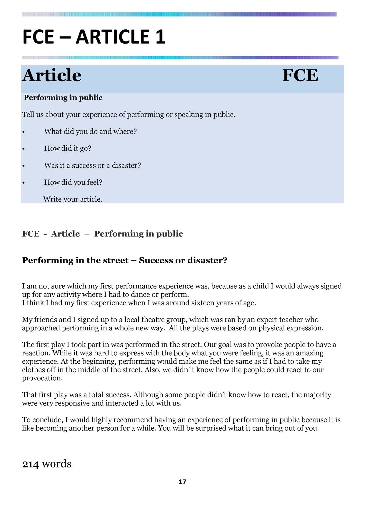 fce writing Here's a sample fce writing task: you have to write about pollution and the environment, and you have to include 3 points 2 of those points must be transport, and rivers and seas if you don't include transport you can't get full marks in the exam.