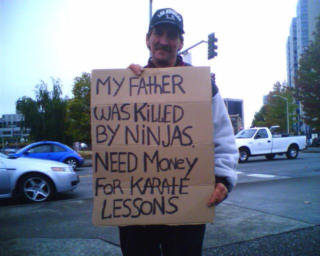 Ninjas Killed My Father Very Funny Photos Funny Signs Funny Homeless Signs