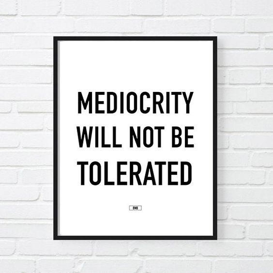 Mediocrity Print, Motivational Poster, Office Decor, Inspirational, Fuck Mediocrity, Motivational Quote Print, Cool Poster 24x36 is part of Office decor For Men - For more badass swag that'll knock your socks off check out our shop buynowbitches etsy com  FREE SHIPPING on print orders over $30!!  Enter  MOTIVATION  at checkout  ends this SUNDAY   FRAME NOT INCLUDED MEDIOCRITY WILL NOT BE TOLERATED print (frame not included)  If you're looking for a badass motivational poster, or epic typographic print, you found it! This is the perfect office decor for any modern office  Great gift for him, gift for her   anyone that hates mediocrity  Want the perfect modern motivational quote for your office  Tired of boring eagles soaring through the sky kind of cheesy motivation line   This badass print is definitely for you! Be the fucking hero of your office and hook them up with this cool motivational quote print for the ultimate win   Want that bonus at work  This motivational print makes a great gift for boss, gift for coworker, or any bossy lady or girl boss!   Entrepreneurs and sales managers love this print! The motivational print is printed on high quality matte paper, using archival, pigment based Epson inks  designed to resist fading and weathering so that you can enjoy the print for many years to come! The detail is sharp and the colors are crisp! It will be carefully packed in a flat, sturdy board backed 'Do Not Bend' envelope to ensure maximum protection and to prevent folding, creasing or scratching the print   The print is ready to ship within 35 days, via First Class  Please, see our shipping policies for more information  PLEASE NOTE The listing is for a print only  the FRAME NOT INCLUDED Don't forget ALWAYS BE CLOSING  If you require a print size that is not listed in the drop down menu  let us know and we will be happy to help    STANDARD METRIC AND IMPERIAL PRINT SIZES 5x7   8x10   11x14   A5   148x210mm   5 8x8 3  A4   210x297mm   8 3x11 7  A3   297x420mm   11 7x16 5  keywords gift for boss, always be closing, coffees for closers, cool posters, office decor, gift for coworker, boss babe, coffee is for closers, girl boss, motivational poster, sarcastic poster, modern office decor, werk, funny prints, coworker gift, gifts for boss, mediocre,  coworker, motivational posters, sarcastic prints, motivational prints with fuck, fuck motivation prints, boss mug, cool coffee mug, bitch mug, gifts for co workers, goal digger poster, boss prints, sarcastic print, office humor, badass poster, badass print