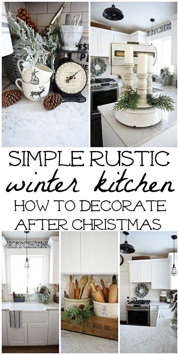 Simple Winter Kitchen Simple Winter Decor Winter Home Decor Rustic Winter
