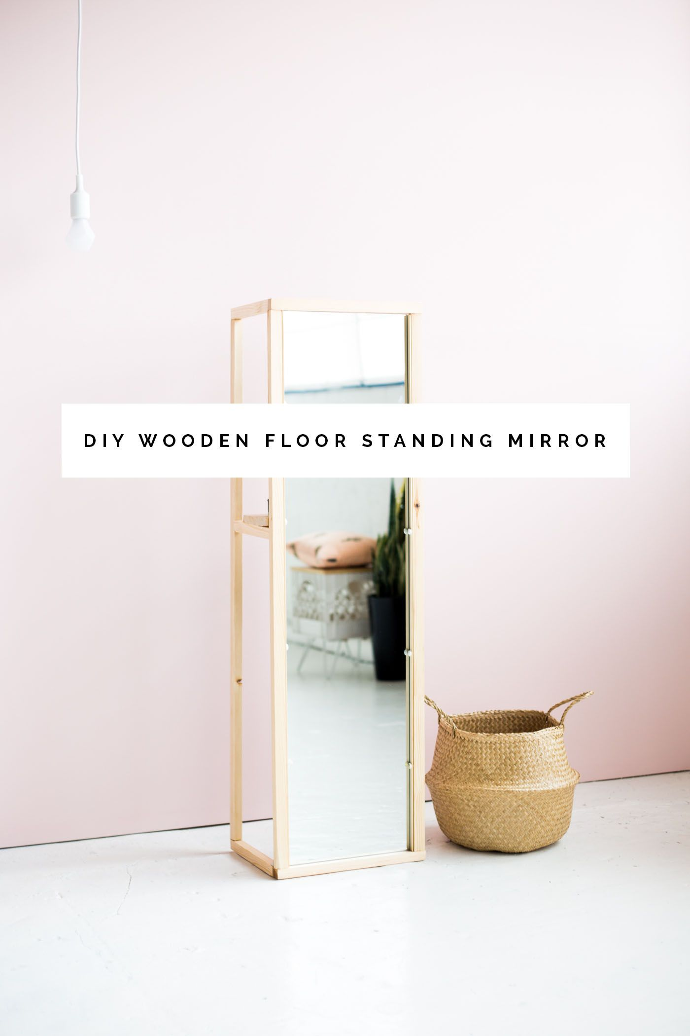 DIY Wooden Floor Standing Mirror Tutorial