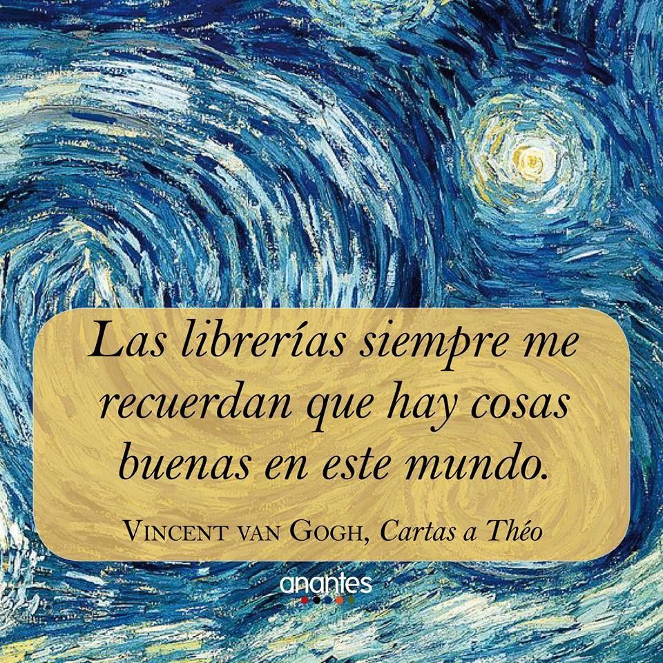 Vincent Van Gogh Citas Que Me Encantan Citas De Arte