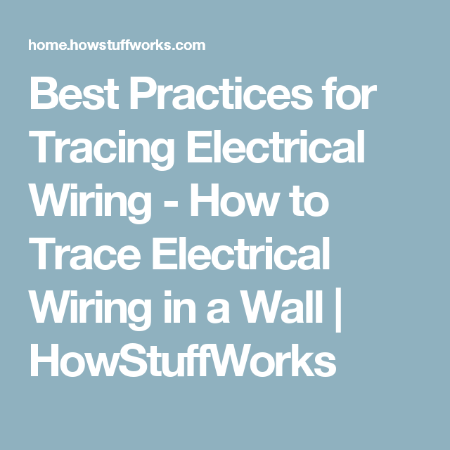 How to Trace Electrical Wiring in a Wall | Home, Electrical wiring ...