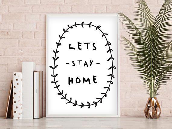 Lets Stay Home Print Printable Art Bedroom Decor House Decor Modern Art Cute Print Wall Art Monochrome Lets Stay Home Printable Art Monochrome Interior