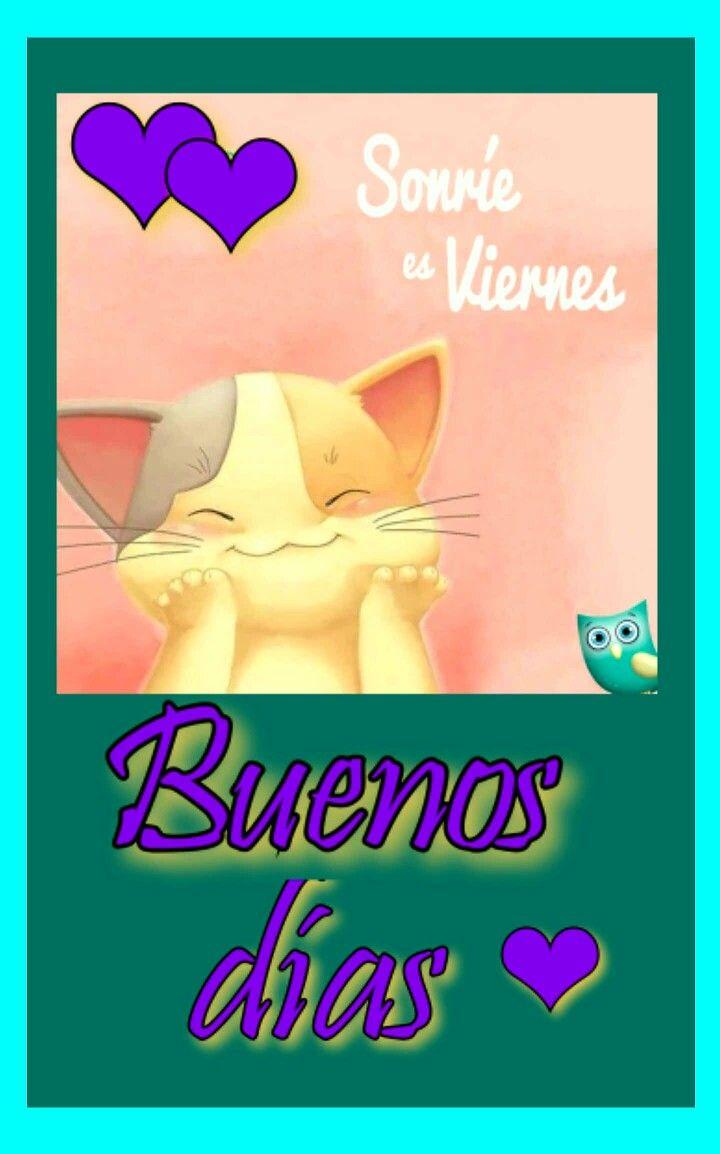 Pin De Mercurio En Gato Buenos Dias Feliz Viernes Saludos De