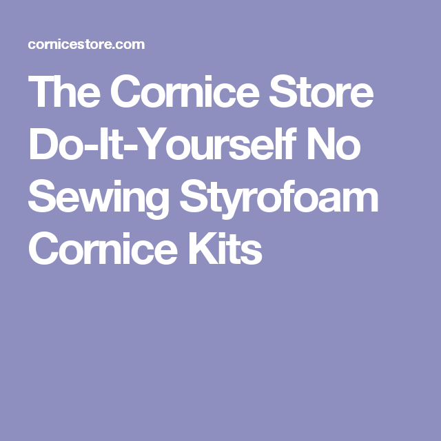 The cornice store do it yourself no sewing styrofoam cornice kits the cornice store do it yourself no sewing styrofoam cornice kits solutioingenieria Choice Image