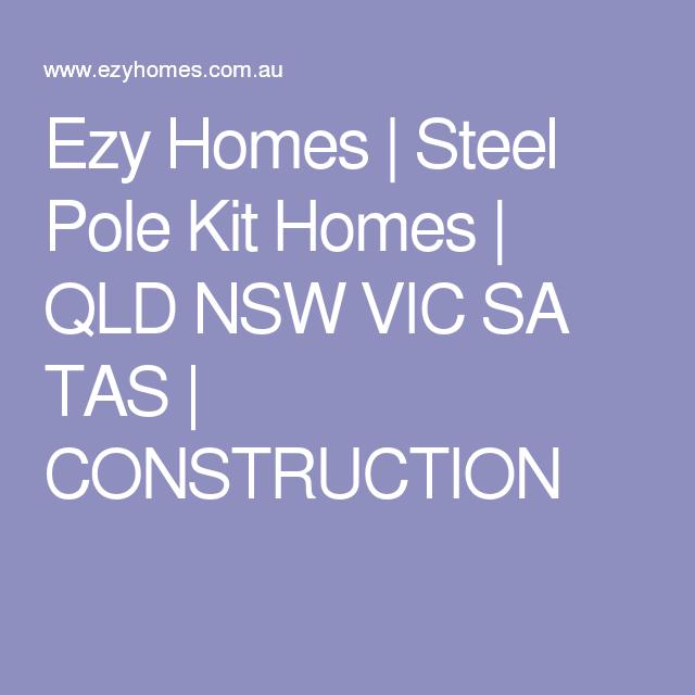 Ezy Homes | Steel Pole Kit Homes | QLD NSW VIC SA TAS | CONSTRUCTION