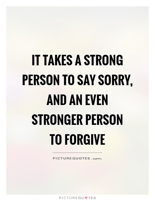 Image Result For Strong Person Forgiveness Sorry Quotes Important Quotes Sorry Quotes Quotes To Live By