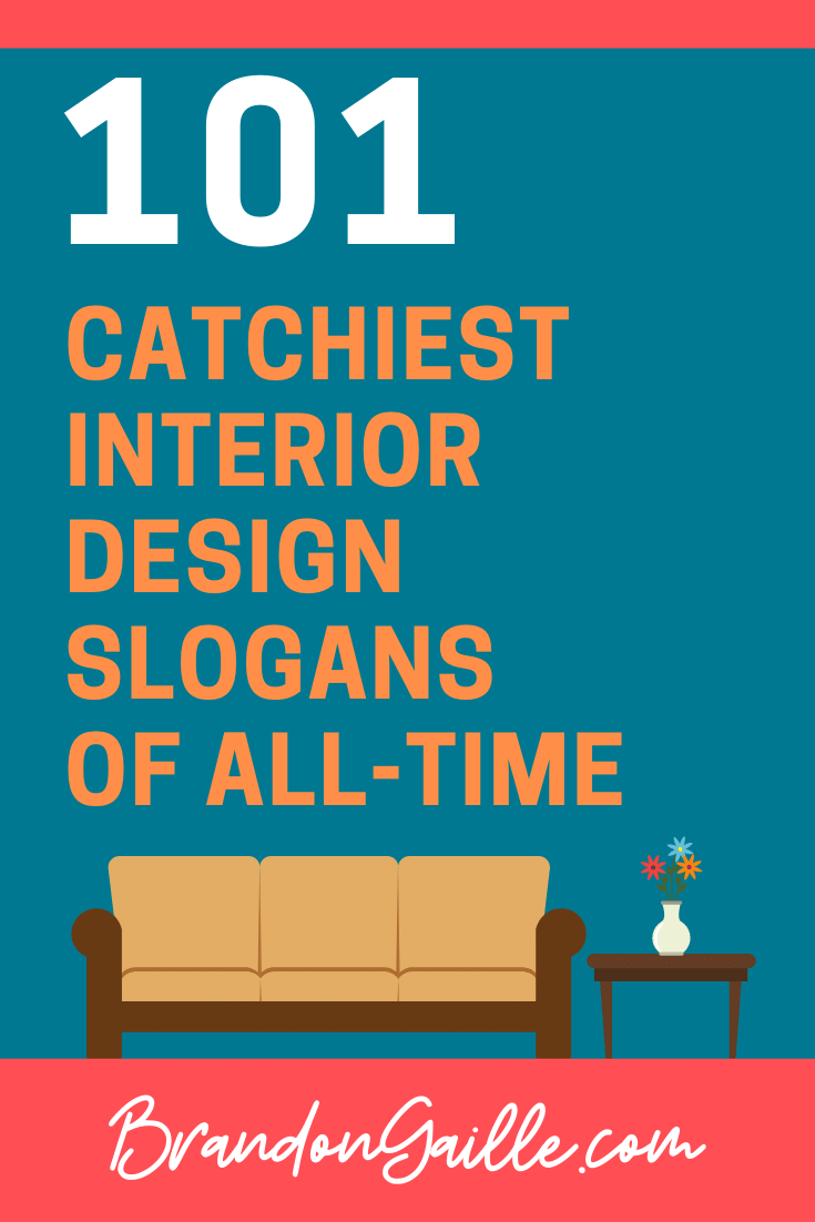 101 Catchy Interior Design Slogans And Advertising Taglines In