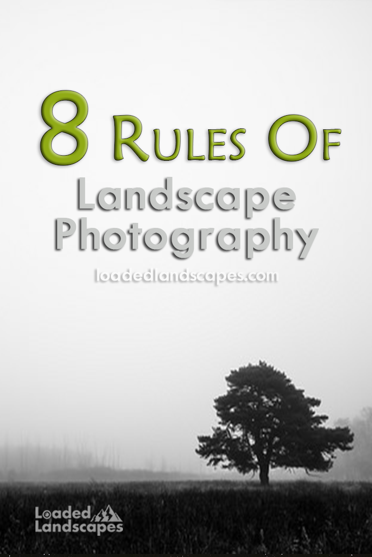 8 Rules Of Landscape Photography How To Tips Guides Nature Photography Tips Composition R Photography Rules Landscape Photography Nature Photography Tips