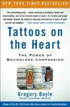 Tattoos on the Heart: The Power of Boundless Compassion [Paperback]