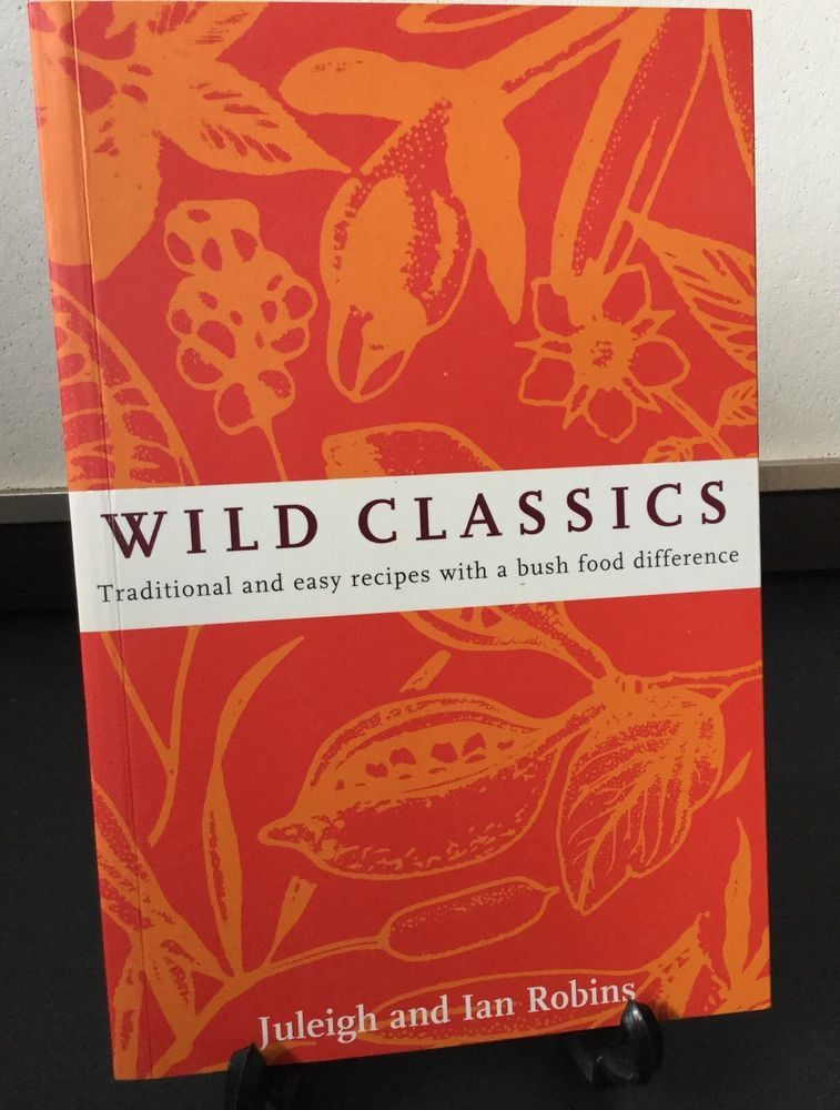 Details about wild classics traditional easy recipes bush food details about wild classics traditional easy recipes bush food australia cookbook j robins forumfinder Gallery