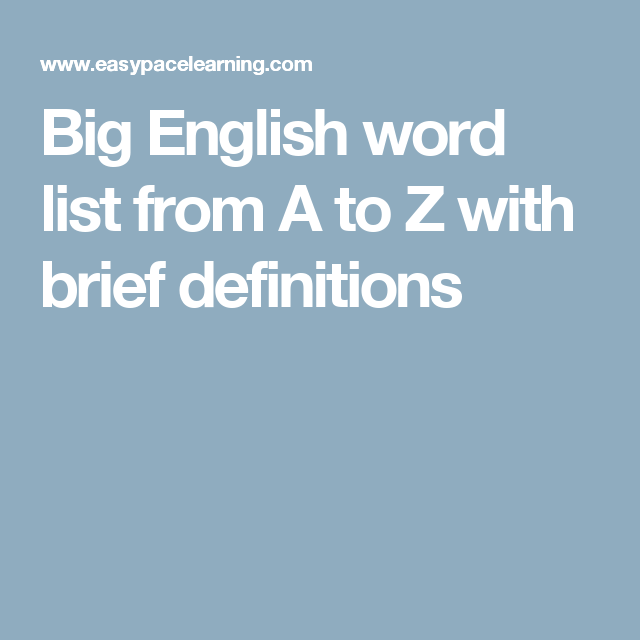 Big English word list from A to Z with brief definitions