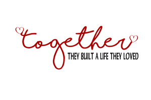 Download Together they built a life they loved Digital SVG File ...