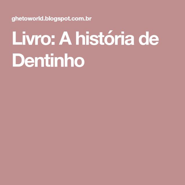 213960cd7 Livro  A história de Dentinho