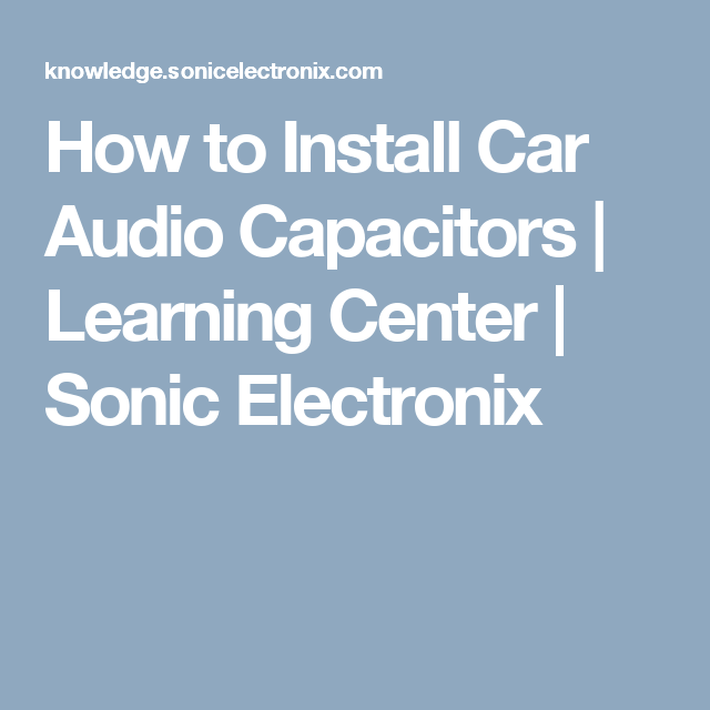 How to Install Car Audio Capacitors | Stereo | Pinterest | Car audio ...