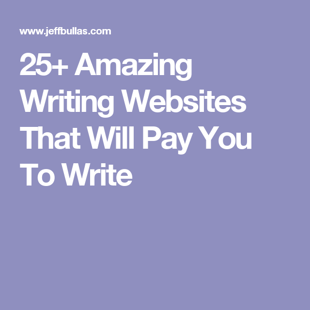 25+ Amazing Writing Websites That Will Pay You To Write