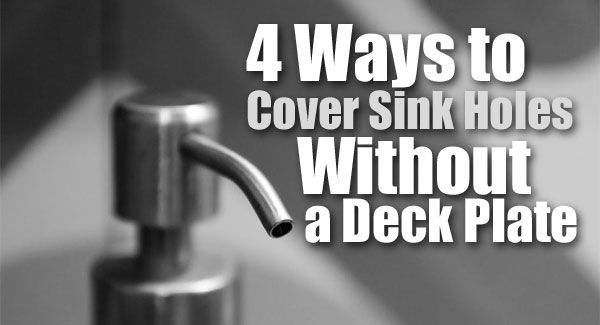 How To Hide Extra Sink Holes With Soap Dispensers Instant Hot Water