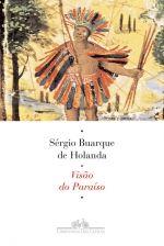 VISÃO DO PARAÍSO - Sérgio Buarque de Holanda - Companhia das Letras