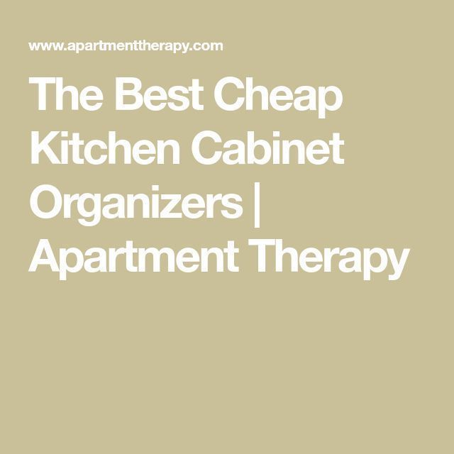 The Best Cheap Kitchen Cabinet Organizers | Apartment Therapy #cabinetorganizers... #cabinetorganizers The Best Cheap Kitchen Cabinet Organizers | Apartment Therapy #cabinetorganizers... ,  #apartment #cabinet #cabinetorganizers #cheap #kitchen #organizers #therapy #cabinetorganizers
