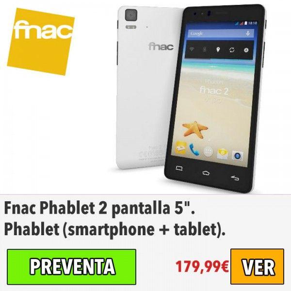Fnac Phablet 2 Pantalla 5 Tarjetas Graficas Smartphone Tecnologia