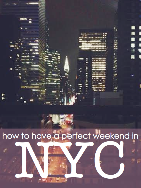 guide to a perfect weekend in nyc my life through pictures orte. Black Bedroom Furniture Sets. Home Design Ideas