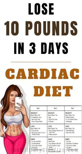 3-Day Cardiac Diet To Lose 10 Pounds in 3 Days