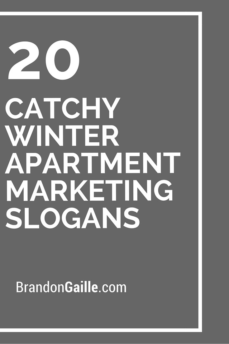 21 Catchy Winter Apartment Marketing Slogans Ideas Management Logo S