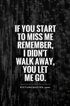 You Let Me Walk Away Quotes. QuotesGram