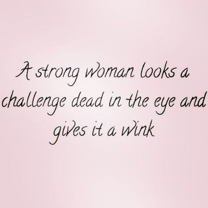 17 Quotes From Strong Women That Prove We Can Do Anything Strength Quotes For Women Strong Women Quotes Strong Quotes