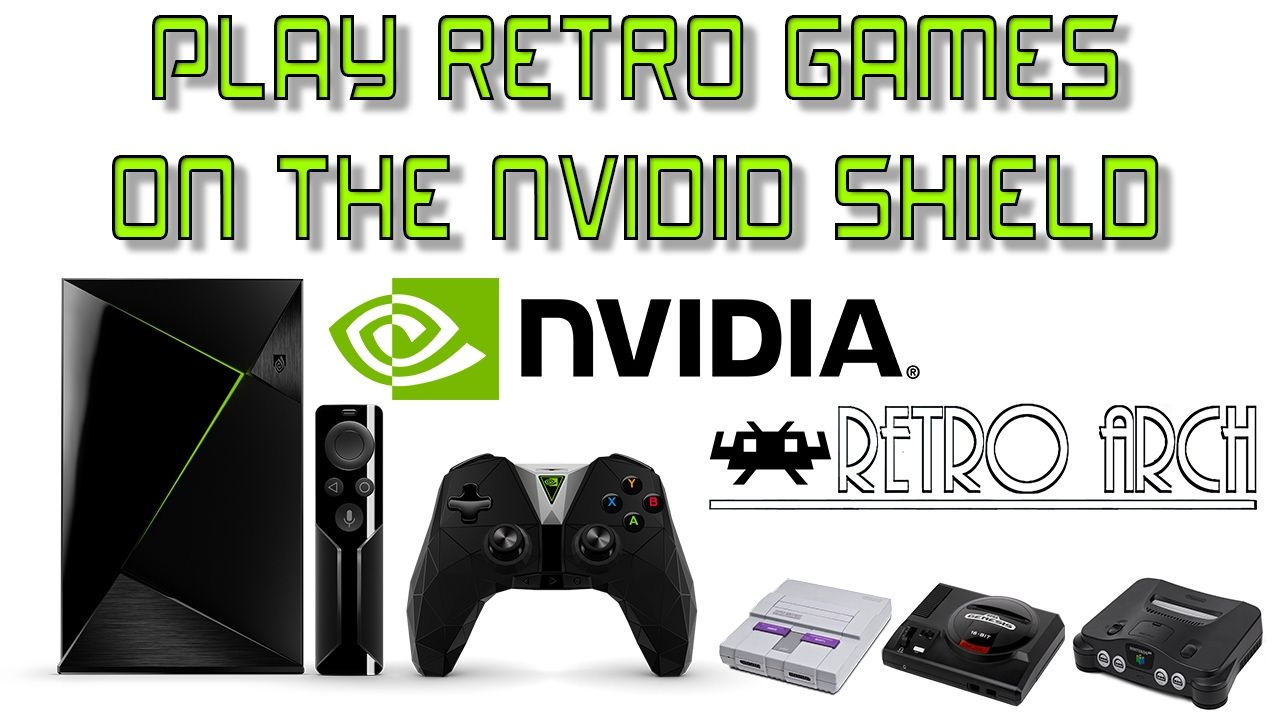 How To Play Retro Games On The Nvidia Shield Android Tv Set
