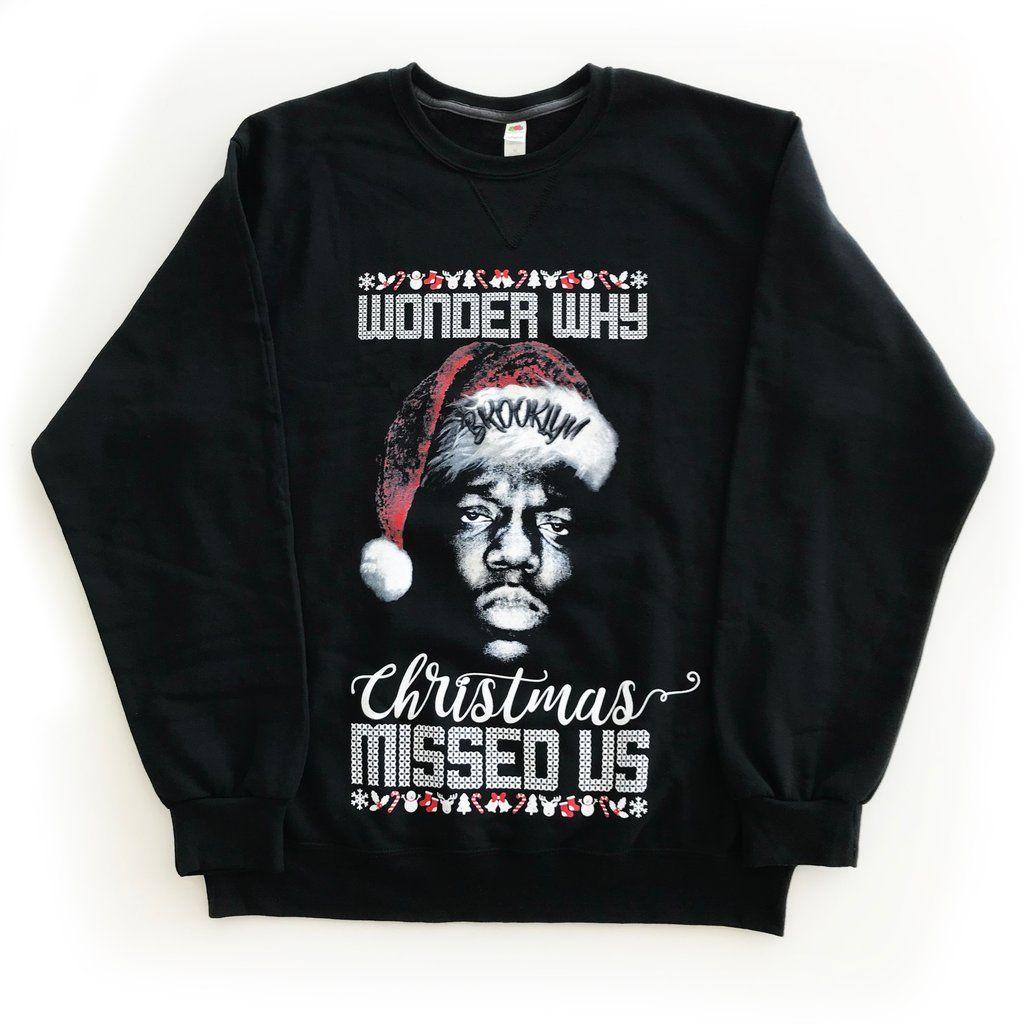 the notorious big wonder why christmas missed us sweatshirt brooklyn version