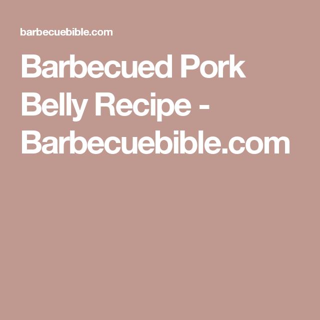Barbecued Pork Belly Recipe - Barbecuebible.com