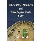 Time Zones, Containers and Three Square Meals a Day (Kindle Edition)By Maria Staal