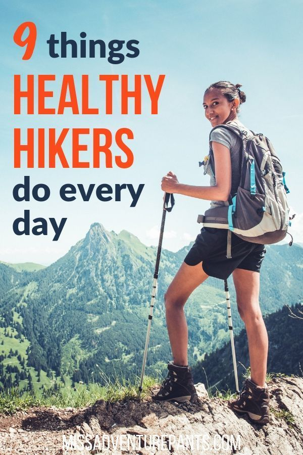 9 Things Healthy Hikers Do Every Day — Miss Adventure Pants