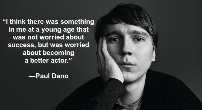 Acting Quotes Paul Dano  Actor  Pinterest  Actor Quotes And Paul Dano