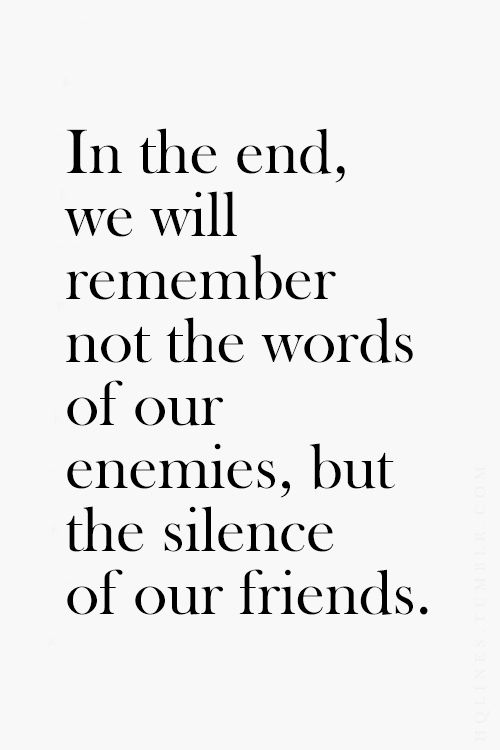 Martin Luther King Jr Quote Being Ignored Quotes Quotes About Moving On From Friends Friends Quotes