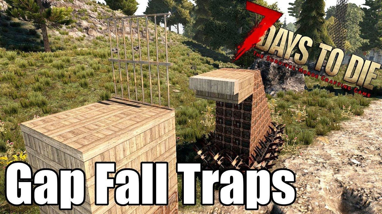 7 Days To Die Gap Fall Traps Do They Still Work With New