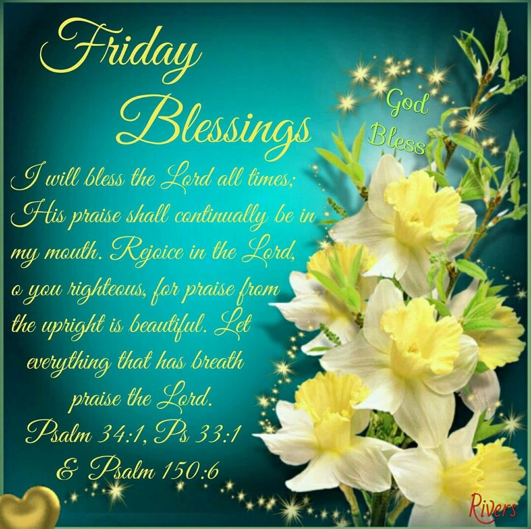 Blessings Quotes: Friday Blessings (Psalm 34:1, Psalm 33:1 & Psalm 150:6