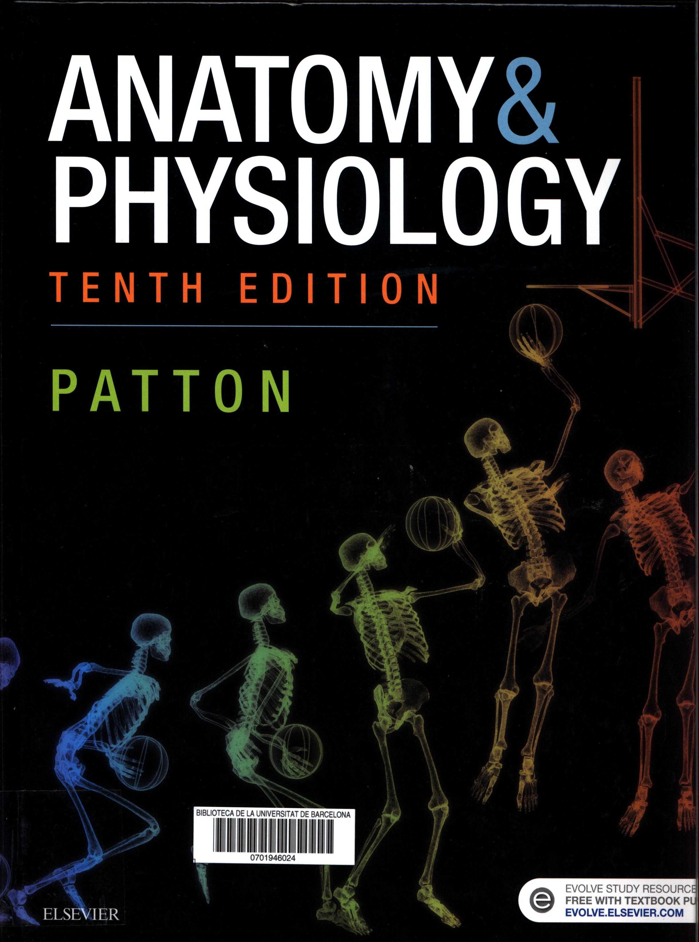 Anatomy & physiology / Kevin T. Patton ; author emeritus, Gary A ...