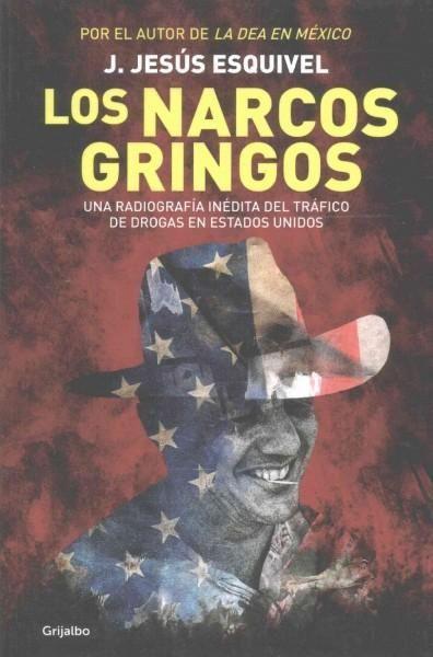 Los narcos gringos/ The Gringo Drug Lords: Una Radiografia