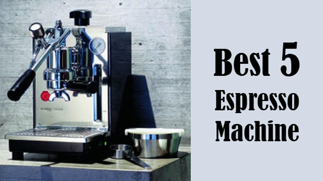 Best 5 Espresso Machine In 2017 Best 5 Espresso Machine Review Best Espresso Machine Reviews Espresso Espresso Machine