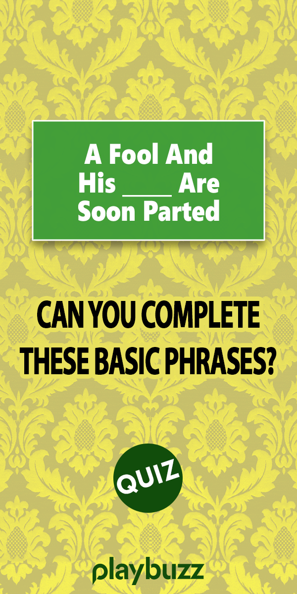Can You Complete These Basic Phrases? Knowledge quiz