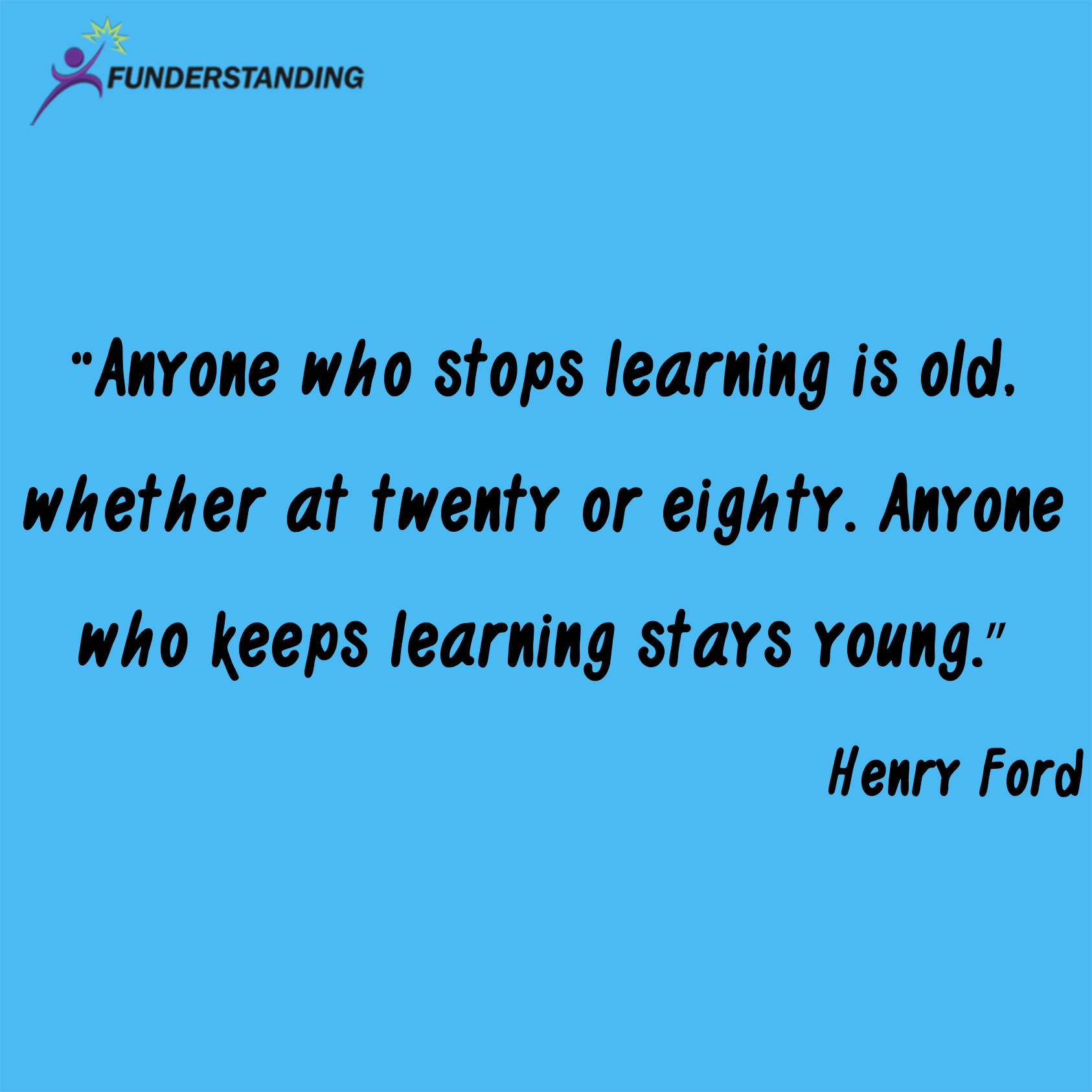Quotes On Learning Awesome Quote Of The Day  Funderstanding  Are You Still Young  A