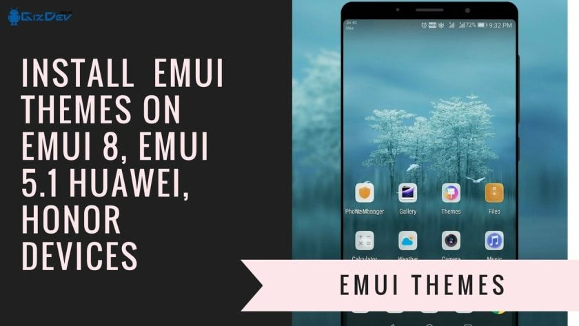 How To Install EMUI Themes On EMUI 8, EMUI 5 1 (Huawei