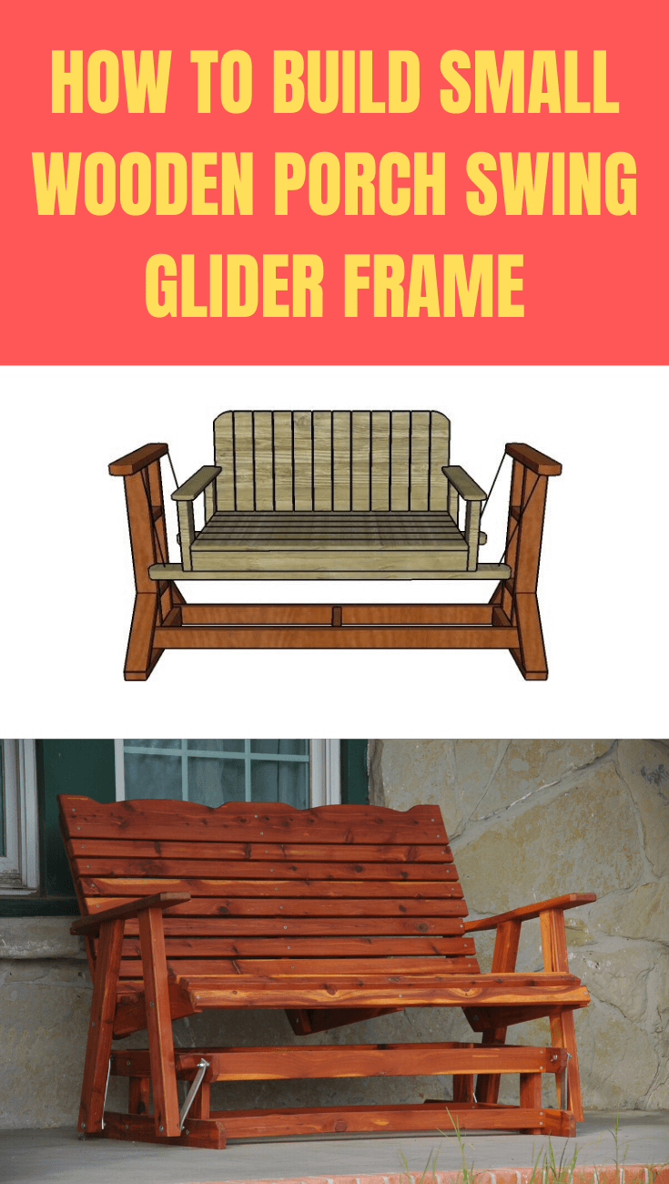 How To Build Small Wooden Porch Swing Glider Frame Step By Step Porch Swing Wooden Porch Porch Swing Frame