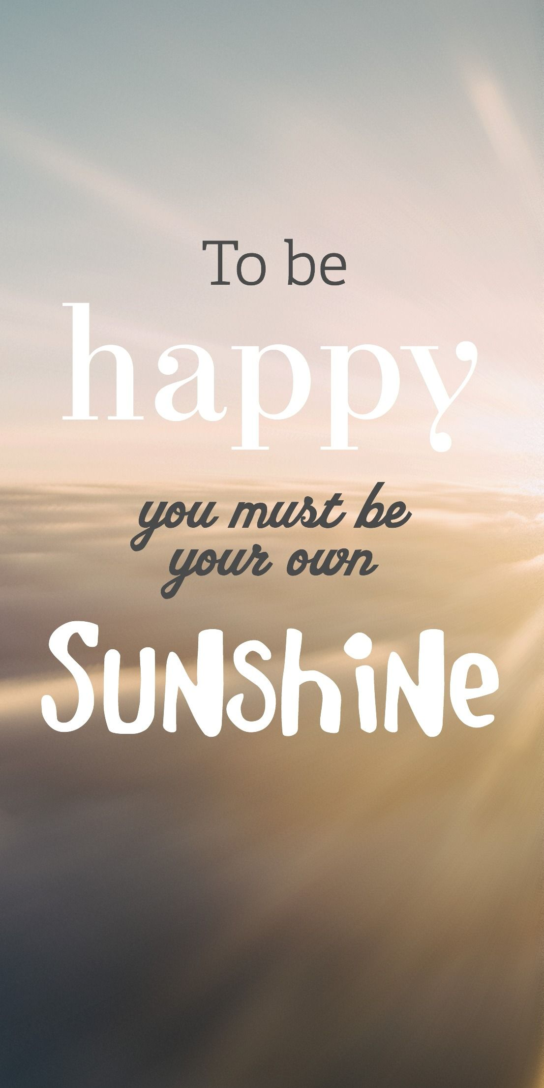 To Be Happy You Must Be Your Own Sunshine Kindkudos Inspire