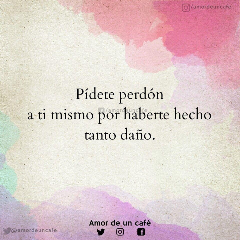 El Perdon Frases Y Mas Frases And More Pinterest