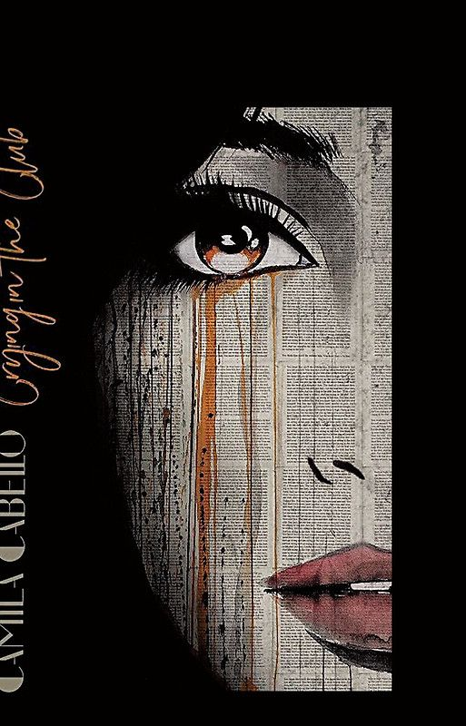 Camila Cabello Crying In The Club Artwork This Artwork Available On Unisex T Shirt Phone Case Sticker And 20 Other Products Get Yours Camila Cabello Musik