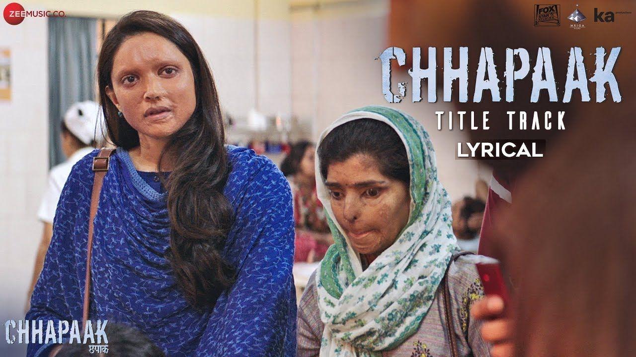 Chhapaak Song Lyrics ARIJIT SINGH|Deepika Padukone in 2020 ...